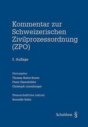Kommentar zur Schweizerischen Zivilprozessordnung (ZPO) von Hasenböhler,  Franz, Leuenberger,  Christoph, Sutter-Somm,  Thomas