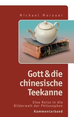 """Kommentarband zu """"Gott und die chinesische Teekanne"""" von Murauer,  Michael"""