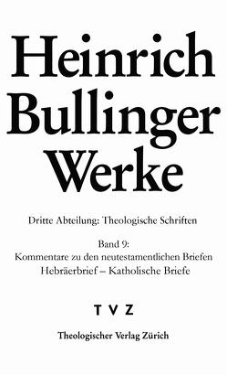 Kommentare zu den neutestamentlichen Briefen von Baschera,  Luca, Bullinger,  Heinrich