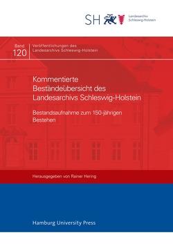 Kommentierte Beständeübersicht des Landesarchivs Schleswig-Holstein von Hering,  Rainer
