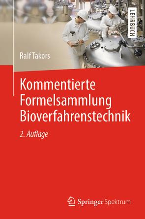Kommentierte Formelsammlung Bioverfahrenstechnik von Takors,  Ralf