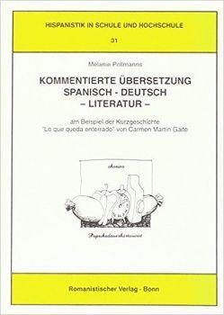 Kommentierte Übersetzung Spanisch-Deutsch – Literatur von Pollmanns,  Melanie