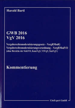 Kommentierung GWB und VgV 2016 von Bartl,  Prof.Dr.Harald