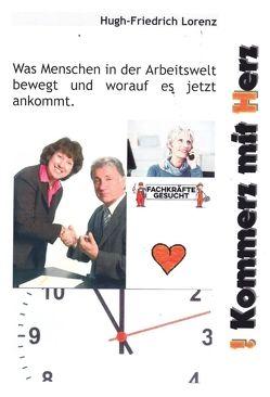!Kommerz mit Herz von Lorenz,  Hugh-Friedrich