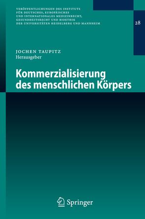 Kommerzialisierung des menschlichen Körpers von Taupitz,  Jochen