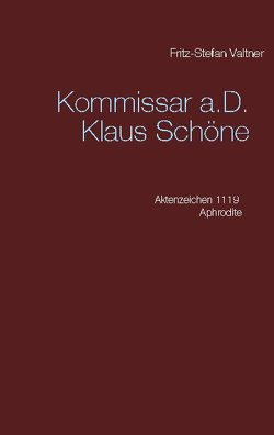 Kommissar a.D. Klaus Schöne von Valtner,  Fritz Stefan