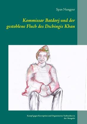 Kommissar Batdorj und der gestohlene Fluch des Dschingis Khan von Nungpur,  Span