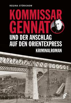 Kommissar Gennat und das Attentat auf den Orient-Express von Stürickow,  Regina