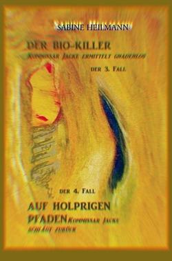 Kommissar Jackes Fälle 1 – 8 / Der Bio-Killer, Auf Holprigen Pfaden von Heilmann,  Sabine