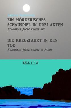 Kommissar Jackes Fälle 1 – 8 / Ein mörderisches Schauspiel in drei Akten, Die Kreuzfahrt in den Tod von Heilmann,  Sabine