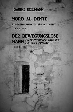 Kommissar Jackes Fälle 1 – 8 / Mord al dente, Der bewegungslose Mann (Fälle 5+6) von Heilmann,  Sabine