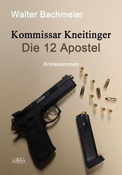 Kommissar Kneitinger – Die zwölf Apostel (Großdruck) von Bachmeier,  Walter