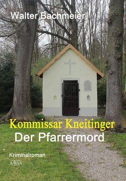 Kommissar Kneitinger – Großdruck von Bachmeier,  Walter