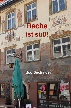 Kommissar Kohler ermittelt / Rache ist süß! von Bochinger,  Udo