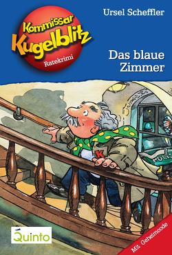 Kommissar Kugelblitz 06. Das blaue Zimmer von Gerber,  Hannes, Scheffler,  Ursel