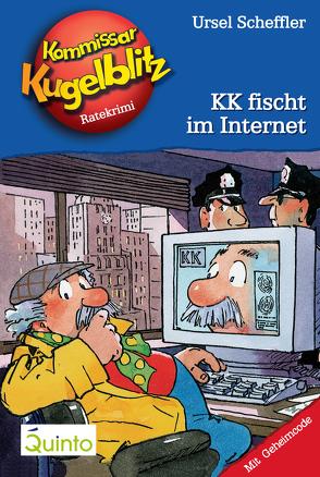 Kommissar Kugelblitz 17. KK fischt im Internet von Gerber,  Hannes, Scheffler,  Ursel