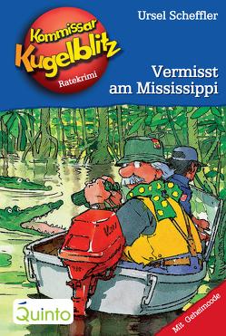 Kommissar Kugelblitz 22. Vermisst am Mississippi von Gerber,  Hannes, Scheffler,  Ursel