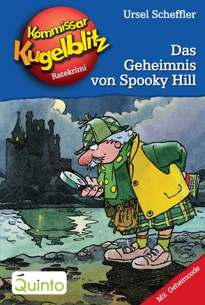Kommissar Kugelblitz 23. Das Geheimnis von Spooky Hill von Gerber,  Hannes, Scheffler,  Ursel
