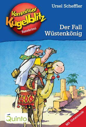 Kommissar Kugelblitz 24. Der Fall Wüstenkönig von Gerber,  Hannes, Scheffler,  Ursel