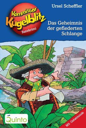 Kommissar Kugelblitz 25. Das Geheimnis der gefiederten Schlange von Gerber,  Hannes, Scheffler,  Ursel