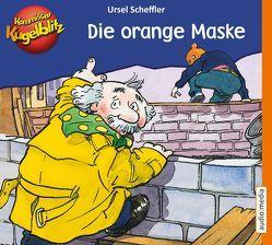 Kommissar Kugelblitz – Die orange Maske von Scheffler,  Ursel, Welbat,  Douglas