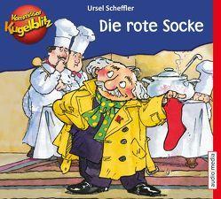 Kommissar Kugelblitz – Die rote Socke von Scheffler,  Ursel, Welbat,  Douglas