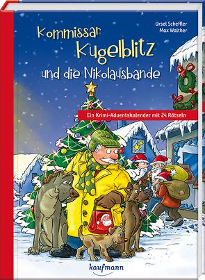 Kommissar Kugelblitz und die Nikolausbande von Scheffler,  Ursel, Walther,  Max