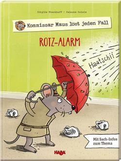Kommissar Maus löst jeden Fall – Rotz-Alarm von Rieckhoff,  Sibylle, Scholz,  Valeska