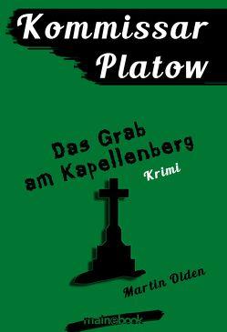 Kommissar Platow, Band 2: Das Grab am Kapellenberg von Olden,  Martin