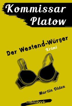 Kommissar Platow, Band 4: Der Westend-Würger von Olden,  Martin