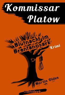 Kommissar Platow, Band 5: Blutnacht im Brentanopark von Olden,  Martin