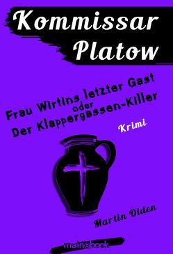 Kommissar Platow, Band 6: Frau Wirtins letzter Gast oder Der Klappergassen-Killer von Olden,  Martin
