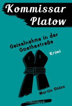 Kommissar Platow, Band 7: Geiselnahme in der Goethestraße von Olden,  Martin