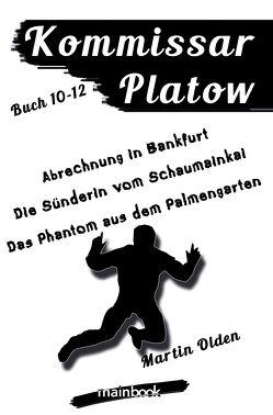 Kommissar Platow: Buch 10-12 von Olden,  Martin