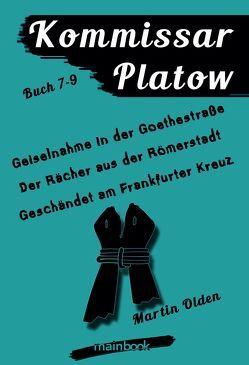 Kommissar Platow – Buch 7-9 von Olden,  Martin