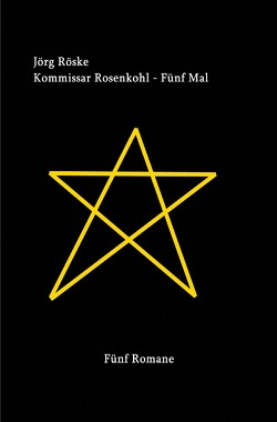 Kommissar Rosenkohl – Fünf Mal von Röske,  Jörg
