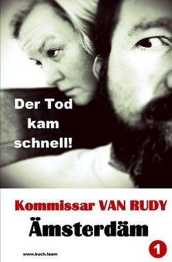 Kommissar VAN RUDY / Kommissar VAN RUDY – Der Tod kam schnell! von Team,  Buch