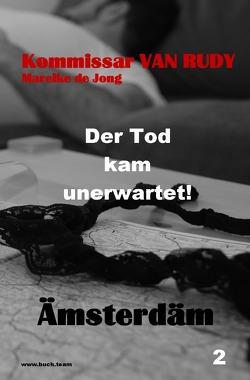 Kommissar VAN RUDY / Kommissar VAN RUDY – Der Tod kam unerwartet! von Team,  Buch