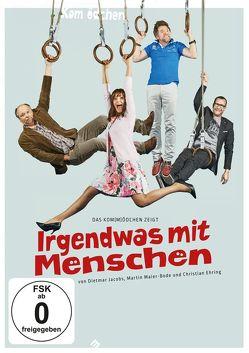 Kom(m)ödchen-Ensemble: Irgendwas mit Menschen von Ehring,  Christian, Jacobs,  Dietmar, Maier-Bode,  Martin