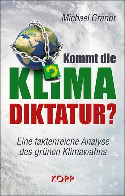 Kommt die Klima-Diktatur? von Grandt,  Michael