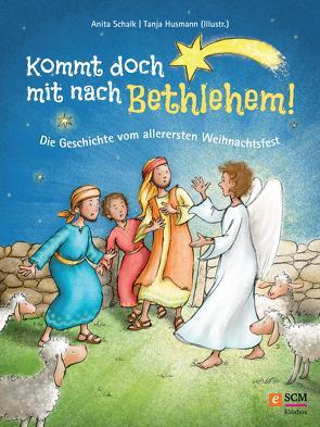 Kommt doch mit nach Bethlehem! von Husmann,  Tanja, Schalk,  Anita