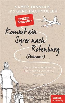 Kommt ein Syrer nach Rotenburg (Wümme) von Hachmöller,  Gerd, Tannous,  Samer