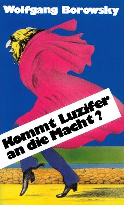 Kommt Luzifer an die Macht? von Borowsky,  Wolfgang
