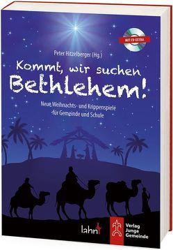 Kommt, wir suchen Bethlehem! von Hitzelberger,  Peter