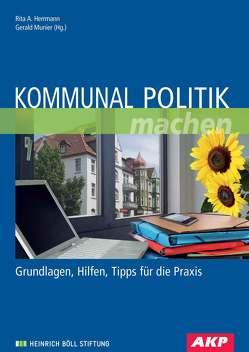 Kommunal Politik machen von Herrmann,  Rita A, Munier,  Gerald