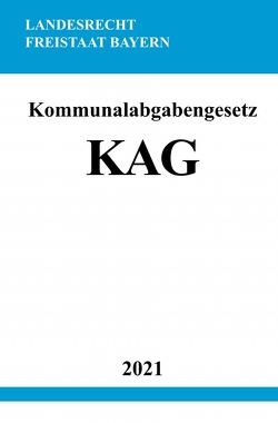 Kommunalabgabengesetz (KAG) von Studier,  Ronny