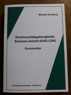 Kommunalabgabengesetz Sachsen-Anhalt (KAG-LSA) von Grimberg,  Michael