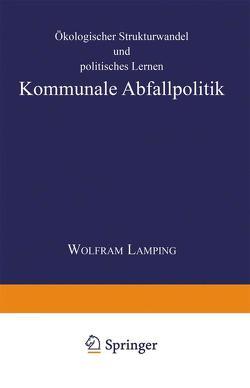 Kommunale Abfallpolitik von Lamping,  Wolfram