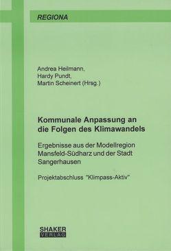 Kommunale Anpassung an die Folgen des Klimawandels von Heilmann,  Andrea, Pundt,  Hardy, Scheinert,  Martin