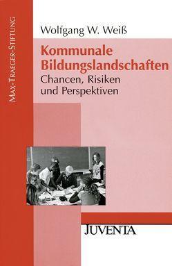 Kommunale Bildungslandschaften von Weiss,  Wolfgang W